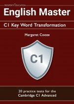 English Master C1 Key Word Transformation: 20 practice tests for the Cambridge C1 Advanced