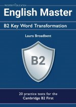 English Master B2 Key Word Transformation: 20 practice tests for the Cambridge First