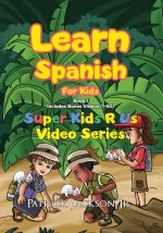 Learn Spanish For Kids (Book 1)