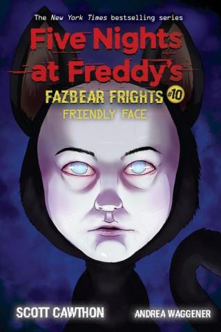 Friendly Face (Five Nights at Freddy's: Fazbear Frights #10)