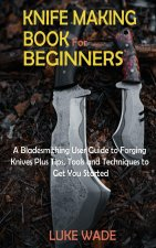 Knife Making Book for Beginners