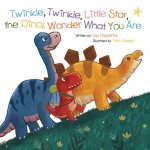 Twinkle, Twinkle, Little Star, the Dinosaurs Wonder What You Are