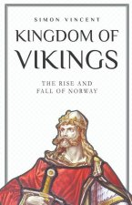 Kingdom of Vikings: The Rise and Fall of Norway