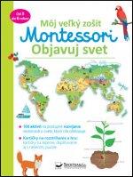 Môj veľký zošit Montessori Objavuj svet