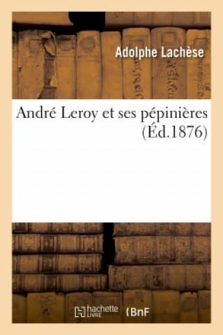 Andre Leroy et ses pepinieres