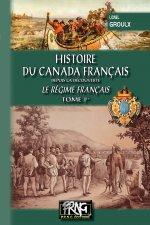Histoire du Canada français - Le régime français (T1)