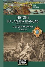 Histoire du Canada français - Le régime français (T2)