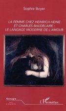 La femme chez Heinrich Heine et Charles Baudelaire: le langage moderne de l'amour