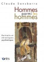 Hommes parmi les hommes portraits et chroniques psychiatriques
