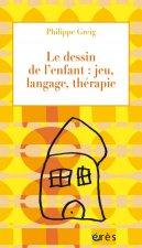 Le dessin de l'enfant jeu, langage, thérapie