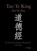 Tao te king, La voie de la bonté et du pouvoir
