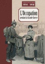 L'Occupation pendant la Grande Guerre