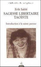Sagesse libertaire taoïste - Introduction à la sainte paresse