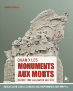Quand Les Monuments Aux Morts Racontent La Grande Guerre