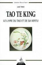 Tao Te King - Le livre du Tao et de sa vertu