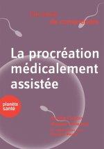J'AI ENVIE DE COMPRENDRE  LA PROCREATION MEDICALEMENT ASSISTEE
