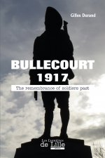 BULLECOURT 1917 The remembrance of soldiers past