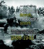 Někomu život, někomu smrt 1939-1941