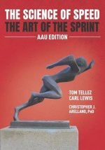 The Science of Speed The Art of the Sprint: AAU Edition