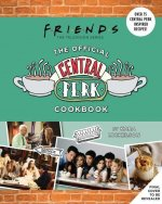 Friends: The Official Central Perk Cookbook (Classic TV Cookbooks, 90s TV)