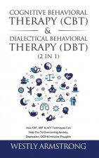 Cognitive Behavioral Therapy (CBT) & Dialectical Behavioral Therapy (DBT) (2 in 1)