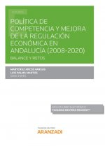 Política de competencia y mejora de la regulación económica en Andalucía (2008-2