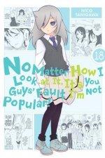 No Matter How I Look at It, It's You Guys' Fault I'm Not Popular!, Vol. 18