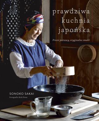 Prawdziwa kuchnia japońska. Proste potrawy, oryginalne smaki