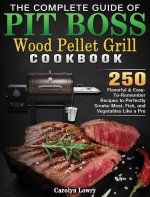 Complete Guide of Pit Boss Wood Pellet Grill Cookbook
