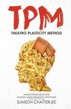 Theatro Plasticity Method - TPM