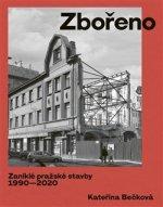 Zbořeno Zaniklé pražské stavby 1990-2020