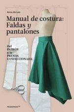 Manual de costura. Faldas y pantalones - Del patrón a la prenda a la prenda conf