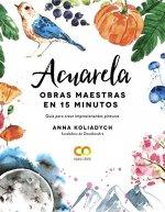 Acuarela. Obras maestras en 15 minutos