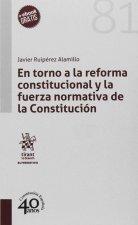 EN TORNO A LA REFORMA CONSTITUCIONAL Y LA FUERZA NORMATIVA DE LA CONSITUCIÓN