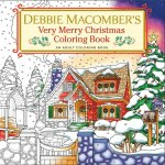 Debbie Macomber's Very Merry Christmas Coloring Book