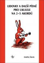 Lidovky a další písně pro ukulele na 2–5 akordů