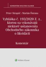 Vyhláška č.193/2020 Z.z., kt. sa vykonávajú niektoré ustanovenia OZ o likvidácii