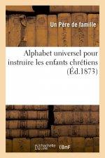 Alphabet universel pour instruire les enfants chrétiens