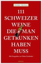 111 Schweizer Weine, die man getrunken haben muss