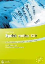 Sprich weiter B2! - 20 új szóbeli vizsgatéma a Sprich einfach B2! kötethez