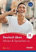 deutsch üben. Hören & Sprechen C2. Buch mit Audios online