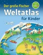 Der große Fischer Weltatlas für Kinder