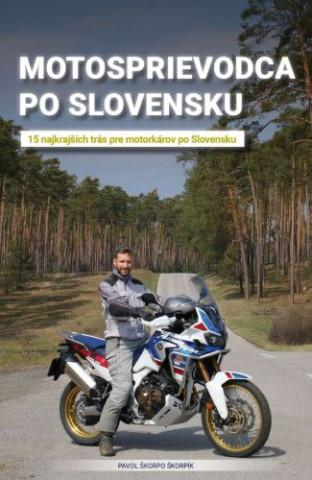 Motosprievodca po Slovensku - 15 najkrajších trás pre motorkárov  po Slovensku