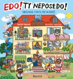 Edo! Ty neposedo!