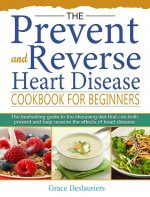 Prevent and Reverse Heart Disease Cookbook for Beginners