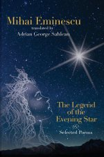 Mihai Eminescu - The Legend of the Evening Star & Selected Poems