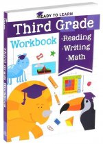 Ready to Learn: Third Grade Workbook: Multiplication, Division, Fractions, Geometry, Grammar, Reading Comprehension, and More!