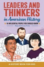 Leaders and Thinkers in American History: A Childrens History Book: 15 Influential People You Should Know