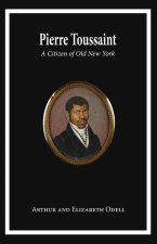 Pierre Toussaint: A Citizen of Old New York