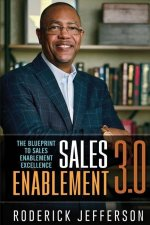 Sales Enablement 3.0: The Blueprint to Sales Enablement Excellence